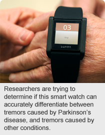 Researchers are trying to determine if this smart watch can accurately differentiate between tremors caused by Parkinson's disease, and tremors caused by other conditions.