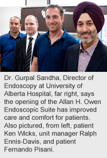 Dr. Gurpal Sandha, Director of Endoscopy at University of Alberta Hospital, far right, says the opening of the Allan H. Owen Endoscopic Suite has improved care and comfort for patients. Also pictured, from left, patient Ken Wicks, unit manager Ralph Ennis-Davis, and patient Fernando Pisani.