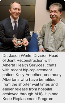 Dr. Jason Werle, Division Head of Joint Reconstruction with Alberta Health Services, chats with recent hip-replacement patient Kelly Anhelher, one many Albertans who have benefited from the shorter wait times and earlier release from hospital achieved through AHS' Hip and Knee Replacement Program.