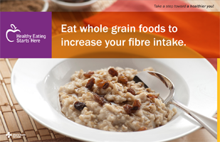 Eat whole grain foods to increase your fibre intake