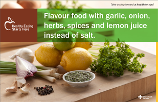 Flavour food with garlic, onion, herbs, spices and lemon juice instead of salt