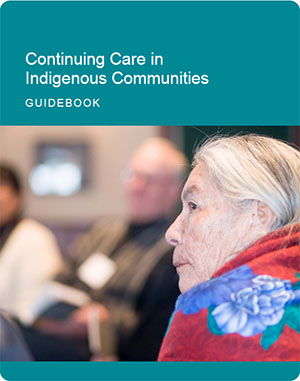 Continuing Care in Indigenous Communities — Guidebook